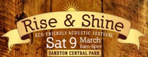 Rise & Shine – 9 March – Eco-Friendly Acoustic Festival