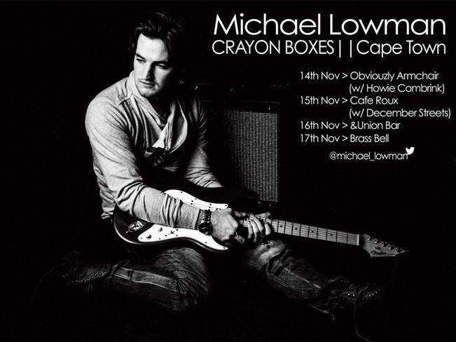 """MICHAEL LOWMAN """"Crayon Boxes"""" tour – CAPE TOWN"""
