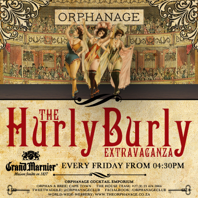 "ORPHANAGE COCKTAIL EMPORIUM PRESENTS ""HURLY BURLY EXTRAVAGANZA"""