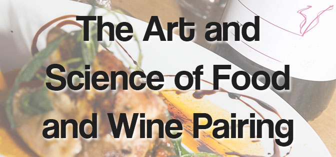 Art and Science of Food and Wine Pairing – Sponsored Post