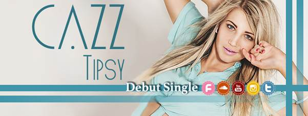 "Cazz brings sexy back with her debut single ""Tipsy"""