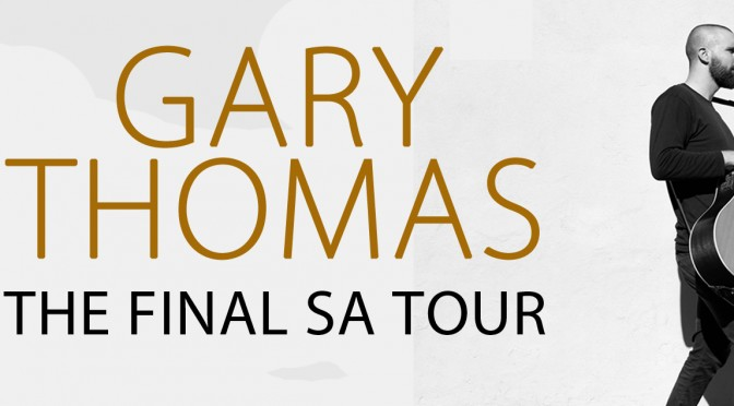 Gary Thomas – The Final SA Tour