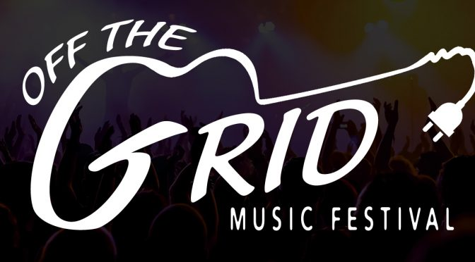OFF THE GRID MUSIC FESTIVAL SATURDAY 25 FEBRUARY 2017