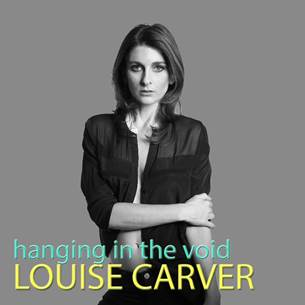 Louise Carver Releases Her Brand New Album 'Hanging In The Void'