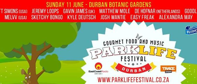 Parklife Gourmet Food And Music Festival Launches In Durban On Sunday 11 June